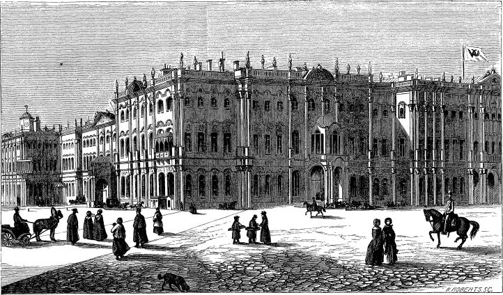 WINTER PALACE, RESIDENCE OF THE IMPERIAL FAMILY, ST. PETERSBURG.